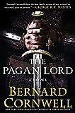 The Pagan Lord: A Novel (Saxon Tales, Band 7)
