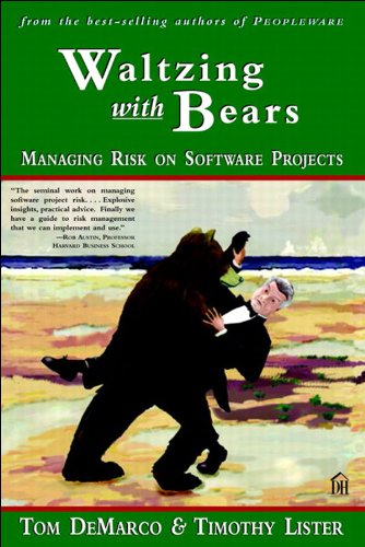 Waltzing With Bears Managing Risk On Software Projects Dorset House Ebooks
