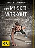 Das Muskel-Workout (GU Einzeltitel Gesundheit/Alternativheilkunde)