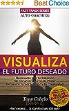Auto Coaching - Visualiza el futuro deseado: Incluye AUDIOLIBRO! - Reconécta y potencia tu Creatividad, la Visualizacion Creativa y la Intuición (Spanish Edition)