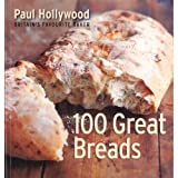 100 great breads-paul hollywood-britain's favourite baker