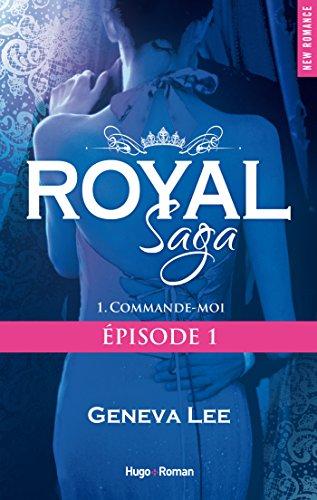 Royal saga Episode 1 Commande-moi par [Lee, Geneva]