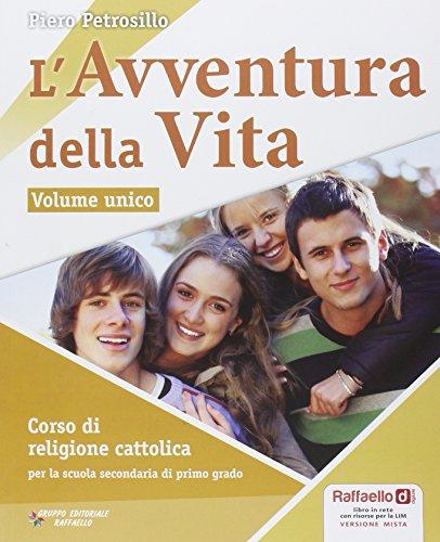 L'avventura della vita. Vol. unico. Per la Scuola media. Con CD-ROM. Con espansione online