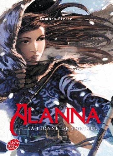 Alanna - Tome 4 - La lionne de Tortall