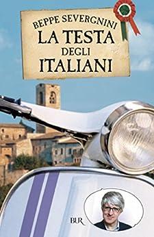 La testa degli italiani par [Severgnini, Beppe]