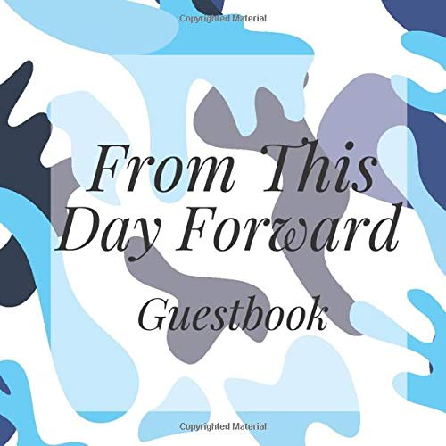 From This Day Forward Guestbook: Blue Camo Event Signing Guest Book - Visitor Message w/ Photo Space Gift Log Tracker Recorder Organizer Address ... for Special Memories/Party Reception Table