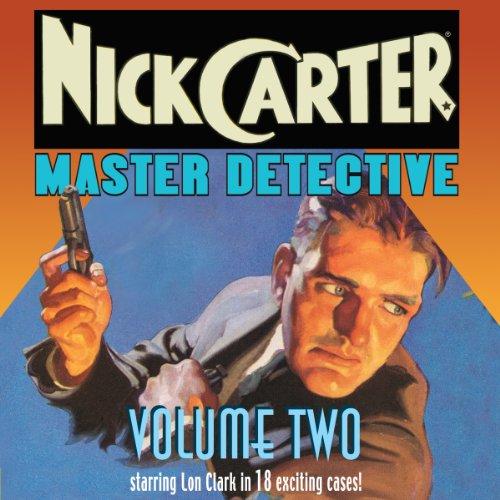 Nick Carter: Master Detective: Volume - Carter, Detective Master Nick