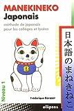 Manekineko Japonais - Méthode de japonais pour les collèges et lycées, niveau 1