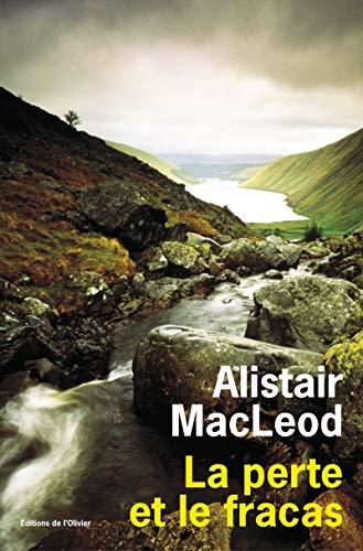 La Perte et le Fracas par Alistair MacLeod