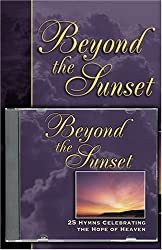 Beyond the Sunset: 25 Hymn Stories Celebrating the Hope of Heaven