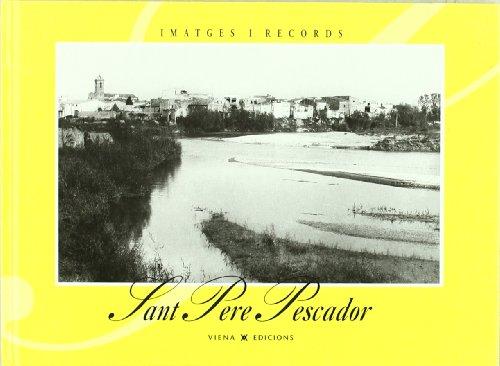 Sant Pere Pescador (Imatges i Records) por Ajuntament de Sant Pere Pescador