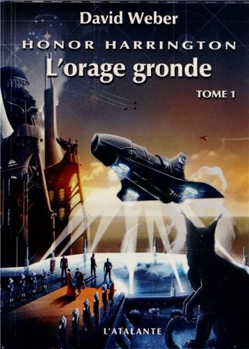 Honor Harrington: L'orage gronde, tome 1