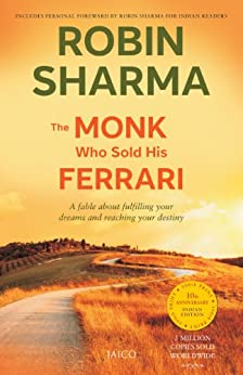The Monk Who Sold His Ferrari: A Fable About Fulfilling Your Dreams & Reaching Your Destiny by [Sharma, Robin]