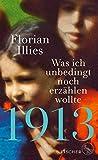 1913 – Was ich unbedingt noch erzählen wollte: Die Fortsetzung des Bestsellers 1913