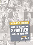 Image of Was erfolgreiche Sportler anders machen: DIE F-AS-T FORMEL - Ernährung im Sport - Sporternährung - Immunsystem - low carb high fat - HIIT - functional Training