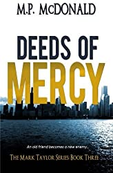 Deeds of Mercy: Book Three of the Mark Taylor Series by M. P. McDonald (2013-08-30)