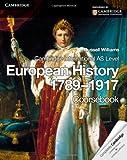 Cambridge International AS Level European History 1789-1917 (Cambridge International Examinations)