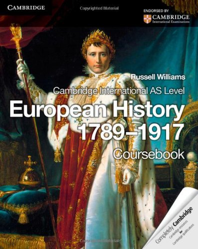 Cambridge International AS Level History. European History 1789-1917 Coursebook (Cambridge International As Lv)