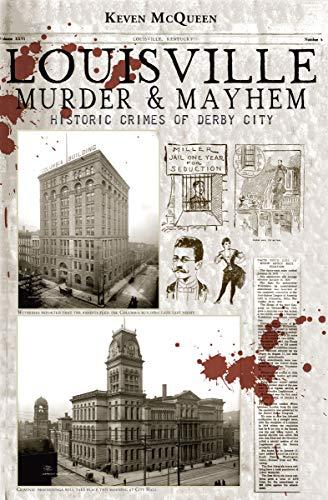 Louisville Murder & Mayhem: Historic Crimes of Derby City (English Edition) Nc Duo