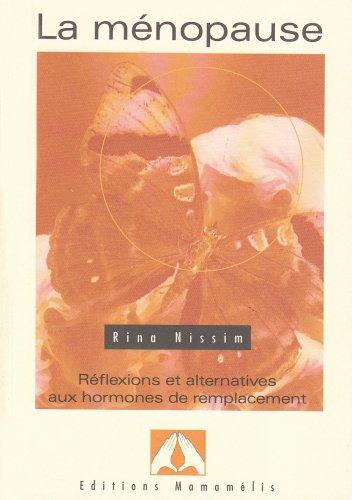 Menopause : reflexions et alternatives par Rina Nissim