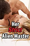 Her Strict Alien Master (Mail Order Science Fiction Romance)