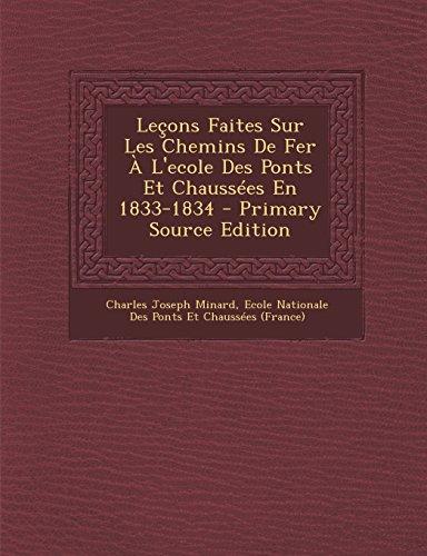 Lecons Faites Sur Les Chemins de Fer A L'Ecole Des Ponts Et Chaussees En 1833-1834