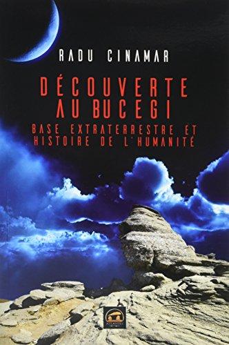 Découverte au Bucegi : Base extraterrestre et Histoire de l'humanité par From Les Editions Atlantes