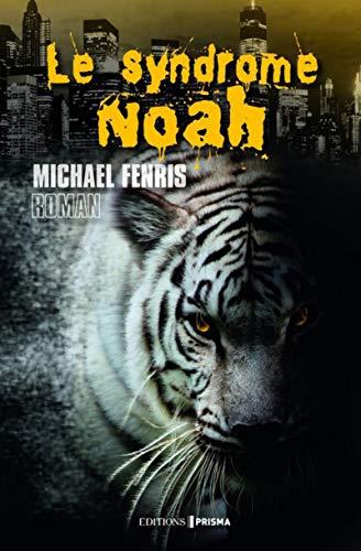 Le syndrome Noah par Michael Fenris