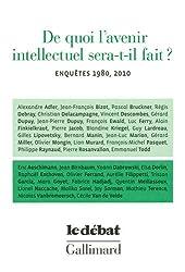 De quoi l'avenir intellectuel sera-t-il fait?: Enquêtes 1980, 2010