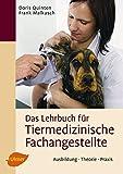 Das Lehrbuch für Tiermedizinische Fachangestellte: Ausbildung, Theorie, Praxis - Doris Quinten, Frank Malkusch