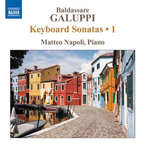 Galuppi: Keyboard Sonatas, Vol. 1
