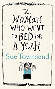 The Woman who Went to Bed for a Year by [Townsend, Sue]