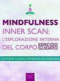 Mindfulness - Inner Scan: l'esplorazione interna del corpo: Esercizio guidato