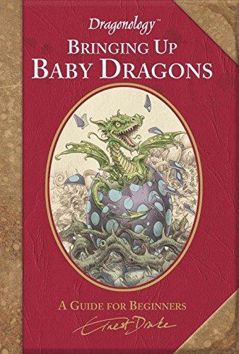 [(Dragonology: Bringing Up Baby Dragons)] [By (author) Dr Ernest Drake ] published on (June, 2010)