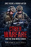 Cyber-Warfare and the New World Order (World War III Series Book 4)