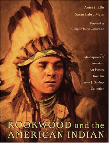 Rookwood and the American Indian: Masterpieces of American Art Pottery