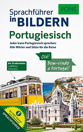 PONS Sprachführer in Bilder Portugiesisch: Jeder kann Portugiesisch sprechen - Alle Wörter und Sätze für Alltag und Reise