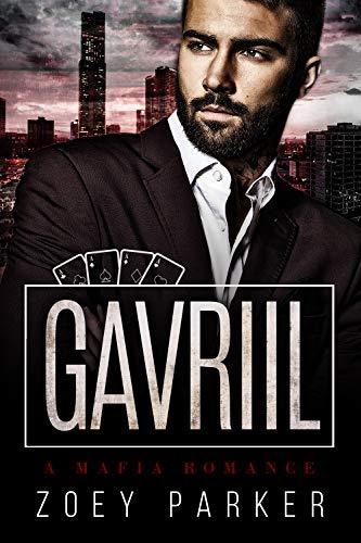 Gavriil: A Mafia Romance (Stepanov Mafia) (English Edition)