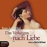 Das Verlangen nach Liebe. Roman. 5 CDs - Hanns-Josef Ortheil