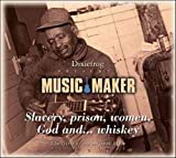 Music Maker : slavery, prison, women, god and... whiskey / divers |
