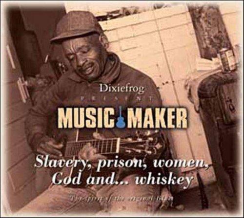 Preisvergleich Produktbild Slavery,  Prison,  Women,  God And Whiskey Dixiefrog presents Music Maker