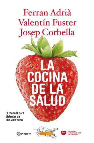 La cocina de la salud: El manual para disfrutar de una vida sana por Valentí Fuster