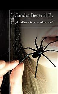 ¿A quién estás pensando matar? par Sandra Becerril