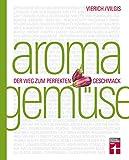 Aroma Gemüse: Der Weg zum perfekten Geschmack | Kochen neu entdecken | Von Stiftung Warentest - Thomas Vilgis