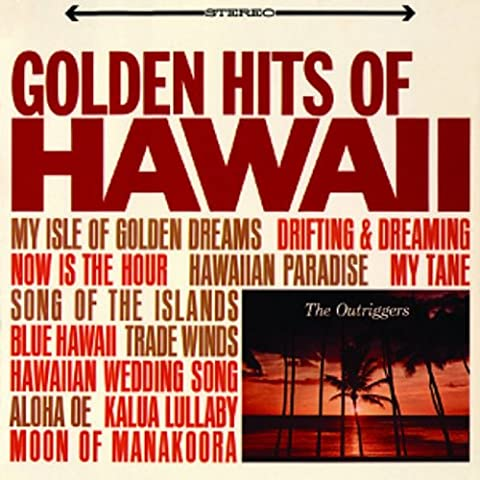 Golden Hits of (Hawaii Outrigger)