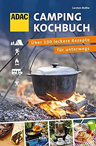 ADAC - Das Campingkochbuch: ber 100 leckere Rezepte für unterwegs