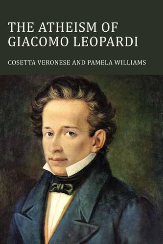 The Atheism of Giacomo Leopardi (Troubador Italian Studies)