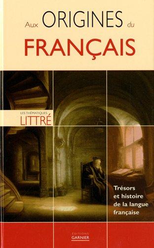 Aux origines du français : Trésors et histoire de la langue française