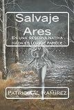 Salvaje Ares: En una reserva naitva nada es lo que parece