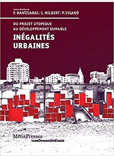 Inégalités urbaines : Du projet utopique au développement durable par Collectif